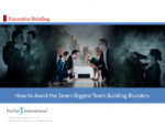 How to Avoid the Seven Biggest Team-Building Blunders – Profiles International