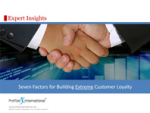 Seven Factors for Building Extreme Customer Loyalty – Profiles International